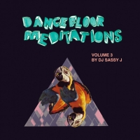 Dancefloor Meditations Vol.3 | Sassy J