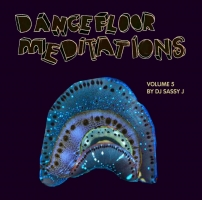 New Mix: Dancefloor Meditations Vol.5 | Sassy J