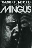 Charles Mingus - Beneath The Underdog | Sassy J